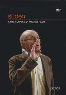Mauricio Kagel (1931-2008): Mauricio Kagel - Süden (Dokumentation), DVD