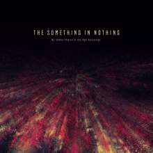 James Choice & The Bad Decisions: The Something In Nothing, LP