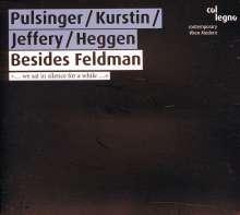 Pulsinger/Kurstin/Jeffery/Heggen - Besides Feldman, CD