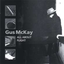Gus Mckay: All About Flight, CD