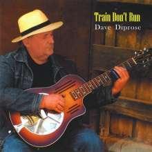 Dave Diprose: Train Don't Run, CD