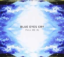Blue Eyes Cry: Pull Me In, CD