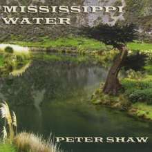 Peter Shaw: Mississippi Water, CD