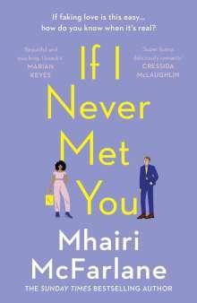 Mhairi McFarlane: If I Never Met You, Buch