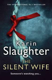 Karin Slaughter: The Silent Wife, Buch
