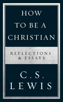 C. S. Lewis: How to Be a Christian, Buch