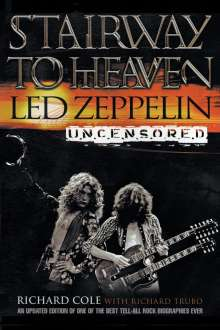 Richard Cole: Stairway to Heaven: Led Zeppelin Uncensored, Buch