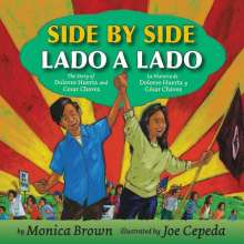 Monica Brown: Side by Side/Lado a Lado: The Story of Dolores Huerta and Cesar Chavez/La Historia de Dolores Huerta Y Cesar Chavez, Buch