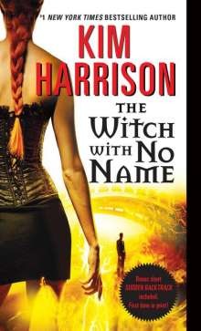 Kim Harrison: Hollows 13. The Witch with No Name, Buch