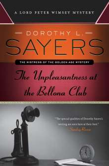 Dorothy L. Sayers: The Unpleasantness at the Bellona Club: A Lord Peter Wimsey Mystery, Buch