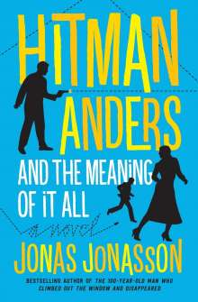 Jonas Jonasson: Hitman Anders and the Meaning of It All, Buch