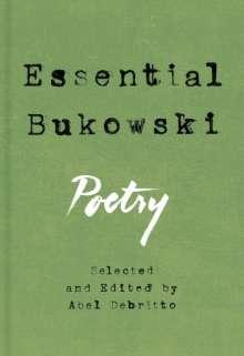 Charles Bukowski: Essential Bukowski: Poetry, Buch