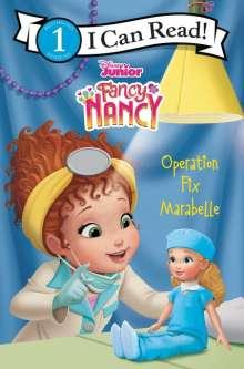 Nancy Parent: Disney Junior Fancy Nancy: Operation Fix Marabelle, Buch