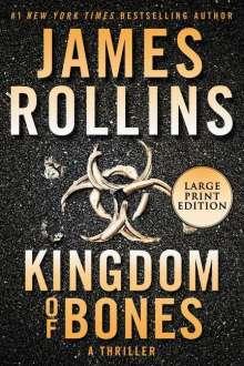 James Rollins: Kingdom of Bones: A Thriller, Buch