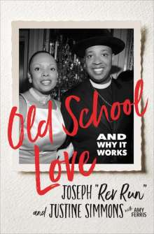 Joseph Rev Run Simmons: Old School Love: And Why It Works, Buch