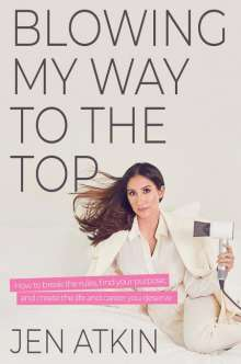 Jen Atkin: Blowing My Way to the Top, Buch
