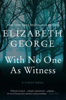 Elizabeth George: With No One as Witness: A Lynley Novel, Buch