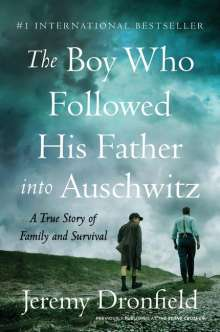 Jeremy Dronfield: The Boy Who Followed His Father Into Auschwitz: A True Story of Family and Survival, Buch