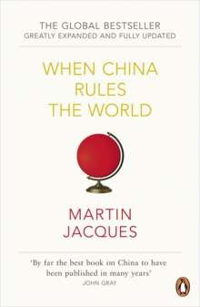 Martin Jacques: When China Rules the World, Buch