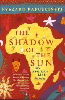 Ryszard Kapuscinski: The Shadow of the Sun, Buch
