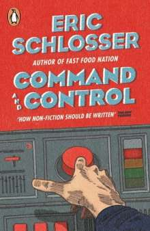 Eric Schlosser: Command and Control, Buch