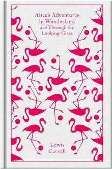 Lewis Carroll: Alice's Adventures in Wonderland and Through the Looking Glass, Buch