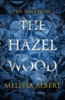 Melissa Albert: The Hazel Wood, Buch