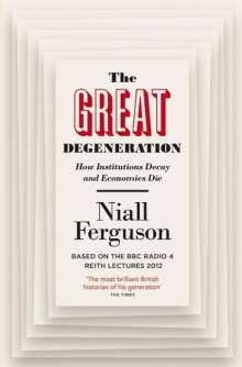 Niall Ferguson: The Great Degeneration, Buch