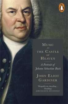 Gardiner, John E., Sir (geb. 1943): Music in the Castle of Heaven, Buch