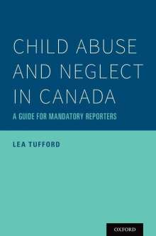 Lea Tufford: Child Abuse and Neglect in Canada: A Guide for Mandatory Reporters, Buch