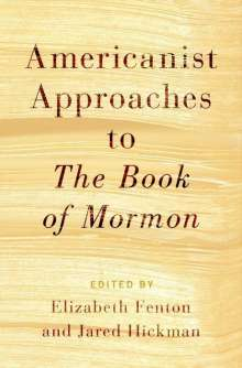 Americanist Approaches to the Book of Mormon, Buch