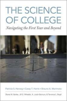 Patricia S. Herzog (Melvin Simon Chair and Associate Professor of Philanthropic Studies, Melvin Simon Chair and Associate Professor of Philanthropic Studies, Indiana University): The Science of College, Buch
