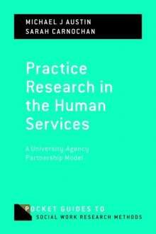 Michael J. Austin: Practice Research in the Human Services: A University-Agency Partnership Model, Buch