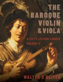 Walter Reiter: The Baroque Violin & Viola, Vol. II: A Fifty-Lesson Course, Buch