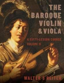Walter Reiter (Professor of Baroque Violin, Professor of Baroque Violin, The Royal Conservatory of the Hague): The Baroque Violin & Viola, Vol. II, Buch