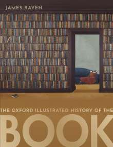 James Raven: The Oxford Illustrated History of the Book, Buch
