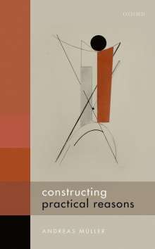 Andreas Müller: Constructing Practical Reasons, Buch