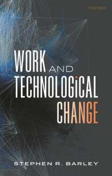 Stephen R. Barley: Work and Technological Change, Buch