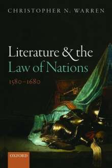 Christopher N. Warren: Literature and the Law of Nations, 1580-1680, Buch