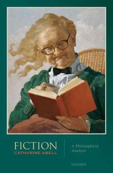 Catharine Abell: Fiction: A Philosophical Analysis, Buch