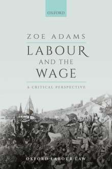 Zoe Adams: Labour and the Wage: A Critical Perspective, Buch