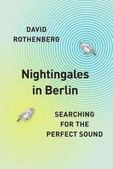 David Rothenberg: Nightingales in Berlin, Buch