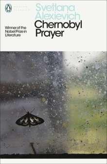 Svetlana Alexievich: Chernobyl Prayer, Buch