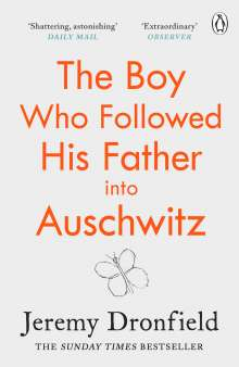 Jeremy Dronfield: The Boy Who Followed His Father into Auschwitz, Buch