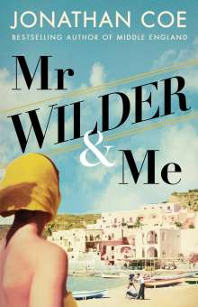 Jonathan Coe: Mr Wilder and Me, Buch