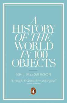 Neil MacGregor: A History of the World in 100 Objects, Buch