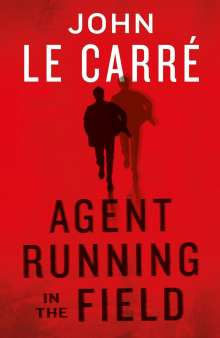 John le Carré: Agent Running in the Field, Buch