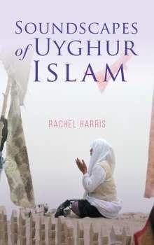 Rachel Harris: Soundscapes of Uyghur Islam, Buch