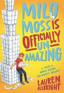 Lauren Allbright: Milo Moss Is Officially Un-Amazing, Buch
