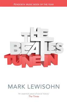 Mark Lewisohn: Beatles - All These Years: Tune In. Volume 1, Buch